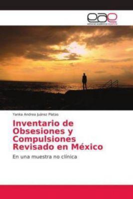 Inventario de Obsesiones y Compulsiones Revisado en México, Yanka Andrea Juárez Platas