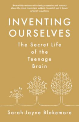 Inventing Ourselves, Sarah-Jayne Blakemore