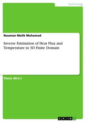 Inverse Estimation of Heat Flux and Temperature in 3D Finite Domain, Nauman Malik Muhamad