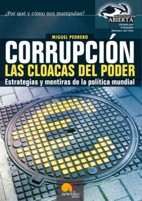 Investigación Abierta: Corrupción. Las cloacas del poder, Miguel Pedrero Gómez