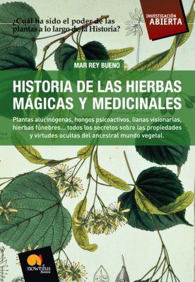 Investigación Abierta: Historia de las Hierbas Mágicas y Medicinales, Mar Rey Bueno