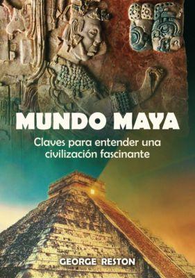 Investigación Abierta: Mundo Maya, George Reston