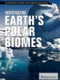 Investigating Earth's Polar Biomes, Britannica Educational Publishing