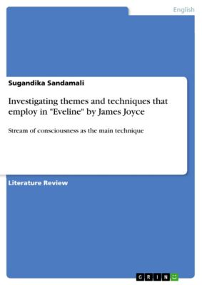 Investigating themes and techniques that employ in Eveline by James Joyce, Sugandika Sandamali