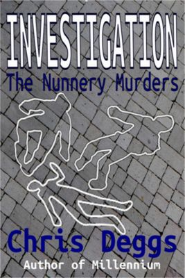 Investigation: The Nunnery Murders, Chris Deggs