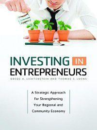 Investing in Entrepreneurs, Thomas S. Lyons, Gregg Lichtenstein