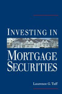 Investing in Mortgage Securities, Laurence G. Taff