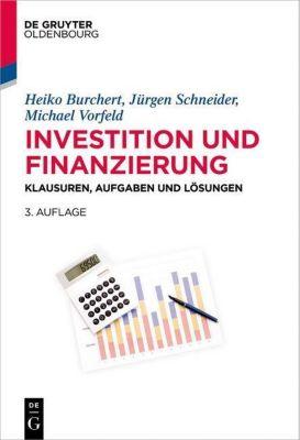 Investition und Finanzierung, Heiko Burchert, Jürgen Schneider, Michael Vorfeld