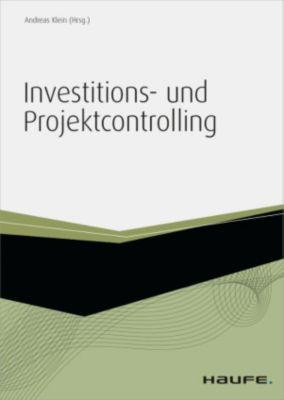 Investitions- und Projektcontrolling - inkl. Arbeitshilfen online, Andreas Klein