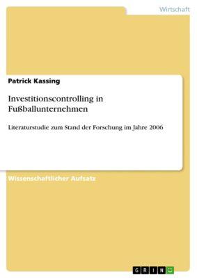 Investitionscontrolling in Fußballunternehmen, Patrick Kassing