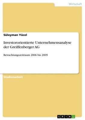 Investororientierte Unternehmensanalyse der Greiffenberger AG, Süleyman Yücel