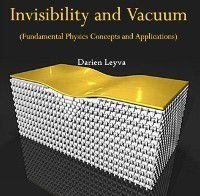 Invisibility and Vacuum (Fundamental Physics Concepts and Applications), Darien Leyva