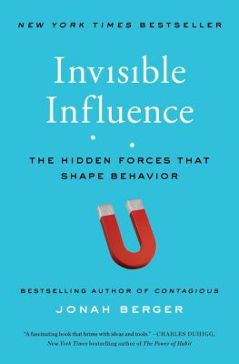 Invisible Influence, Jonah Berger