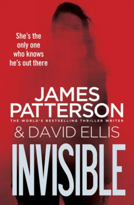 Invisible Series: Invisible, James Patterson