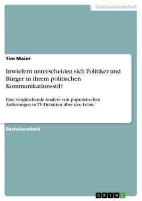 Inwiefern unterscheiden sich Politiker und Bürger in ihrem politischen Kommunikationsstil?, Tim Maier
