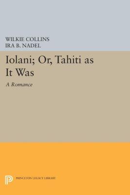 Ioláni; or, Tahíti as It Was, Wilkie Collins