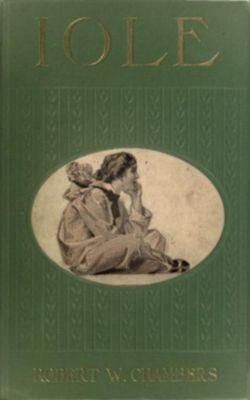 Iole, Robert W. Chambers