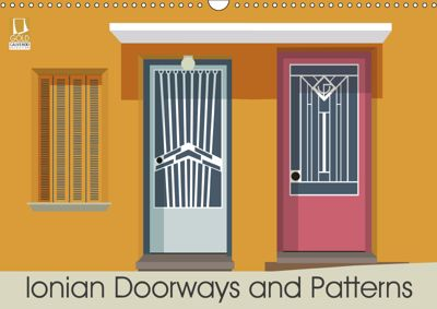 Ionian Doorways and Patterns (Wall Calendar 2019 DIN A3 Landscape), Leigh Bagley