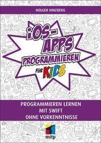 iOS-Apps programmieren für Kids, Holger Hinzberg