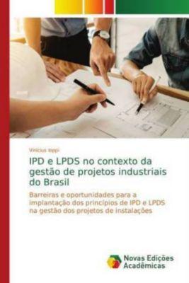 IPD e LPDS no contexto da gestão de projetos industriais do Brasil, Vinícius Ioppi