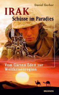 Irak, Schüsse im Paradies, Daniel Gerber