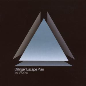 Ire Works, The Dillinger Escape Plan