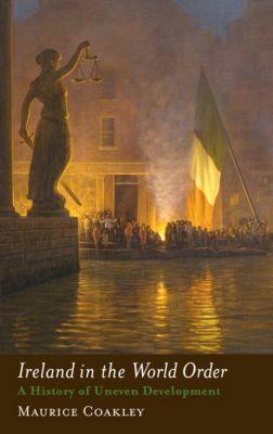 Ireland in the World Order, Maurice Coakley