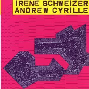 Irene Schweizer & Andrew Cyril, Schweizer, Cyrille