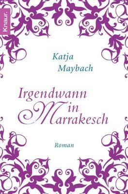 Irgendwann in Marrakesch, Katja Maybach