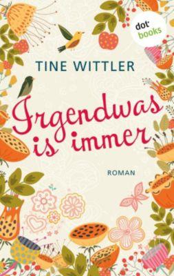 Irgendwas is immer, Tine Wittler