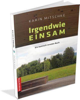 Irgendwie EINSAM - Karin Mitschke pdf epub