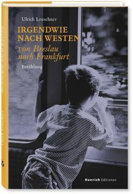 Irgendwie nach Westen - Ulrich Leuschner |