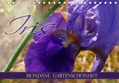 Iris - mondäne Gartenschönheit (Tischkalender 2019 DIN A5 quer), Christine B-B Müller