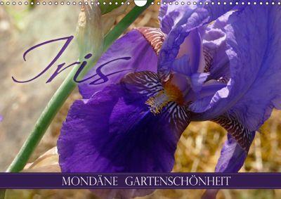 Iris - mondäne Gartenschönheit (Wandkalender 2019 DIN A3 quer), Christine B-B Müller