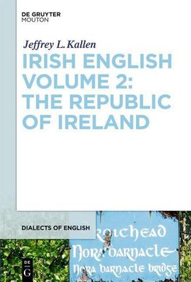 Irish English, Jeffrey L. Kallen