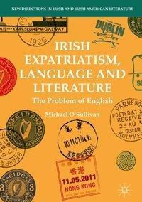 Irish Expatriatism, Language and Literature, Michael O'sullivan