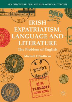 Irish Expatriatism, Language and Literature, Michael O'sullivan