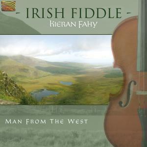 Irish Fiddle-Man From The West, Kieran Fahy