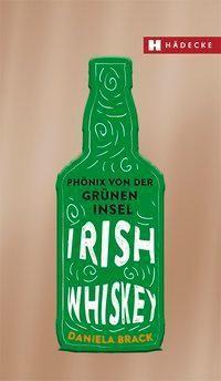 Irish Whiskey - Daniela Brack |