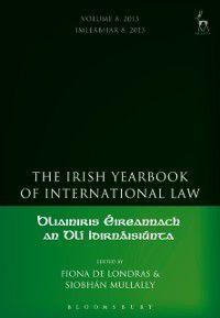 Irish Yearbook of International Law: Irish Yearbook of International Law, Volumes 4-5, 2009-10