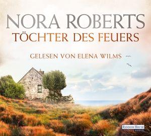 Irland Trilogie Band 1: Töchter des Feuers (5 Audio-CDs), Nora Roberts