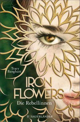 Iron Flowers: Iron Flowers – Die Rebellinnen, Tracy Banghart