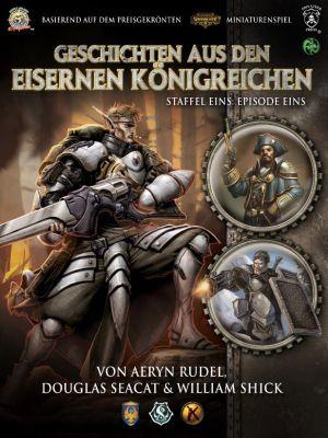 Iron Kingdoms, Staffel 1: Geschichten aus den Eisernen Königreichen, Staffel 1 Episode 1, Douglas Seacat, Aeryn Rudel, William Shick