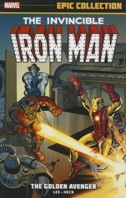 Iron Man Epic Collection: The Golden Avenger, Stan Lee, Robert Bernstein, Don Rico, Larry Lieber, Al Hartley