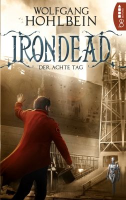 Irondead: Irondead - Der achte Tag, Wolfgang Hohlbein