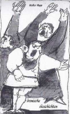 Ironische Geschichten, Walter Rupp