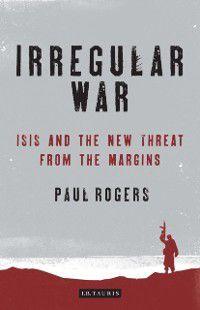 Irregular War, Paul Rogers