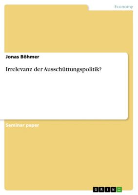 Irrelevanz der Ausschüttungspolitik?, Jonas Böhmer