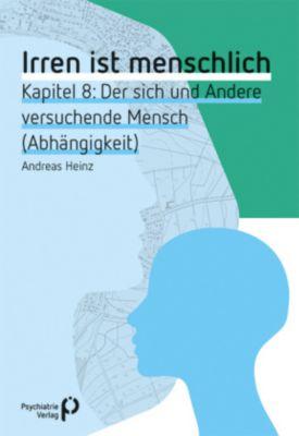 Irren ist menschlich Kapitel 8 - Andreas Heinz pdf epub