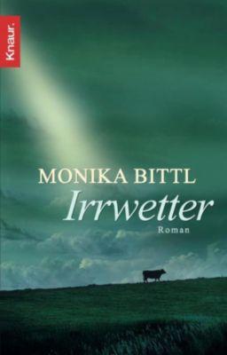 Irrwetter, Monika Bittl